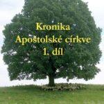 Vyšel 1. díl Kroniky Apoštolské církve